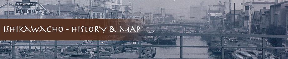 ISHIKAWACHO-HISTORY&MAP